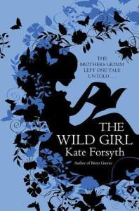 Cover of The Wild Girl by Kate Forsyth