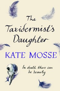 Cover of The Taxidermist's Daughter by Kate Mosse