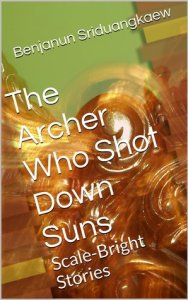 Cover of The Archer Who Shot Down Suns by Benjanun Sriduangkaew