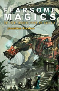 Cover of Fearsome Magics, ed. Jonathan Strahan
