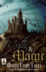 Cover of Myth and Magic, ed. Radclyffe and Stacia Seamen
