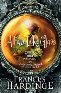 Cover of A Face Like Glass by Frances Hardinge