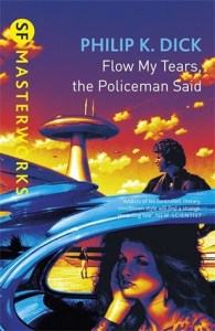 Cover of Flow My Tears, The Policeman Said by Philip K. Dick