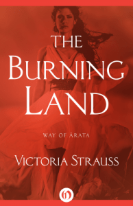 Cover of The Burning Land by Victoria Strauss