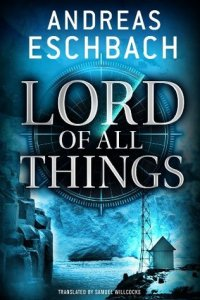 Cover of Lord of All Things by Andreas Eschbach