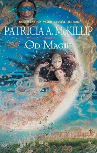 Cover of Od Magic by Patricia McKillip
