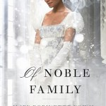 Cover of Of Noble Family by Mary Robinette Kowal