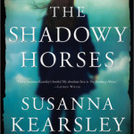 Cover of The Shadowy Horses by Susanna Kearsley
