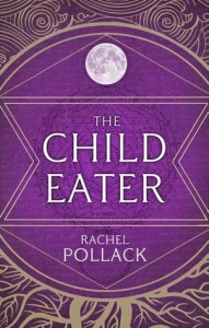 Cover of The Child Eater by Rachel Pollack