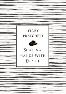 Cover of Shaking Hands with Death by Terry Pratchett