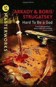 Cover of Hard to Be A God by Boris and Arkady Strugatsky