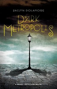 Cover of Dark Metropolis by Jaclyn Dolamore