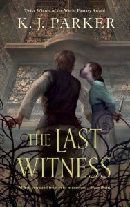 Cover of The Last Witness by K.J. Parker