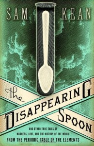 Cover of The Disappearing Spoon by Sam Kean