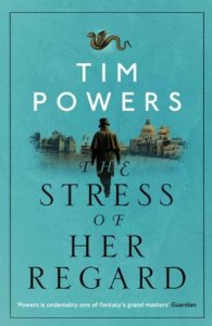 Cover of The Stress of Her Regard by Tim Powers