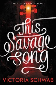 Cover of This Savage Song by Victoria Schwab