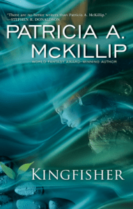 Cover of Kingfisher by Patricia A. McKillip
