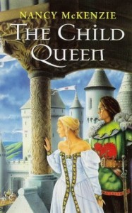 Cover of The Child Queen by Nancy McKenzie