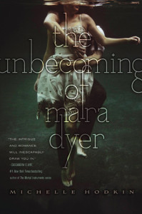 Cover of The Unbecoming of Mara Dyer by Michelle Hodkin