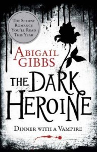 Cover of The Dark Heroine by Abigail Gibbs