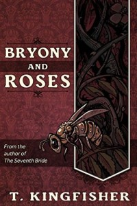 Cover of Bryony and Roses by T. Kingfisher