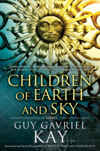 Cover of Children of Earth and Sky by Guy Gavriel Kay