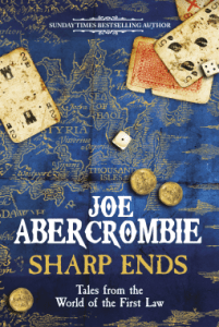 Cover of Sharp Ends by Joe Abercrombie