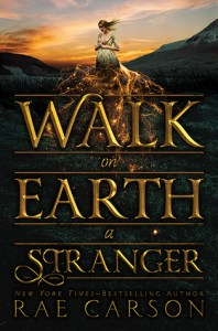 Cover of Walk on Earth a Stranger by Rae Carson