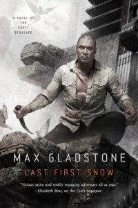 Cover of Last First Snow by Max Gladstone