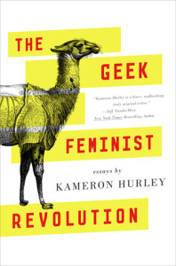 Cover of Geek Feminist Revolution by Kameron Hurley