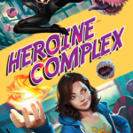 Cover of Heroine Complex by Sarah Kuhn