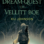 Cover of The Dream-Quest of Vellitt Boe by Kij Johnson
