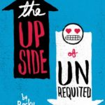Cover of The Upside of Unrequited by Becky Albertalli