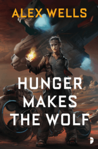 Cover of Hunger Makes the Wolf by Alex Wells