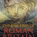 Cover of The Real Lives of Roman Britain by Guy de la Bedoyere