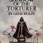 Cover of  The Shadow of the Torturer by Gene Wolfe