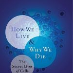 Cover of How We Live and Why We Die by Lewis Wolpert