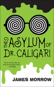 Cover of The Asylum of Dr Caligari by James Morrow