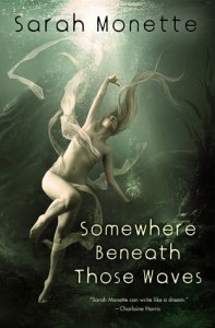 Cover of Somewhere Beneath Those Waves by Sarah Monette