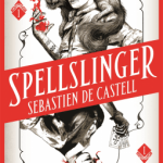 Cover of Spellslinger by Sebastien de Castell