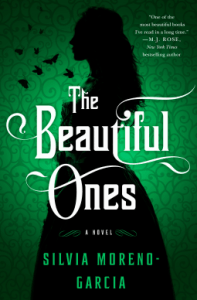 Cover of The Beautiful Ones by Sylvia Moreno-Garcia