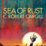 Cover of Sea of Rust by C. Robert Cargill