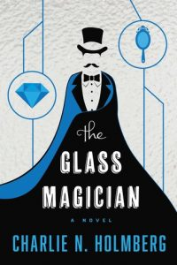 Cover of The Glass Magician by Charlie N Holmberg