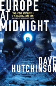 Cover of Europe at Midnight by Dave Hutchinson