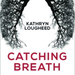 Cover of Catching Breath by Kathryn Lougheed
