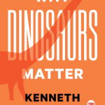 Cover of Why Dinosaurs Matter by Kenneth Lacovara