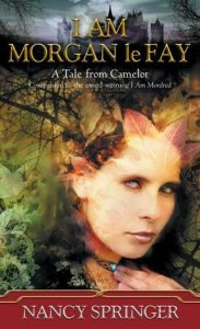 Cover of I Am Morgan Le Fay by Nancy Springer