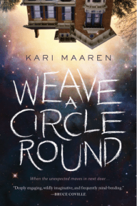Cover of Weave a Circle Round by Kari Maaren