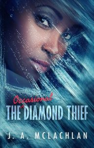 Cover of The Occasional Diamond Thief by J.A. Mclachlan