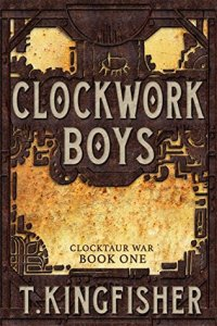 Cover of Clockwork Boys by T. Kingfisher